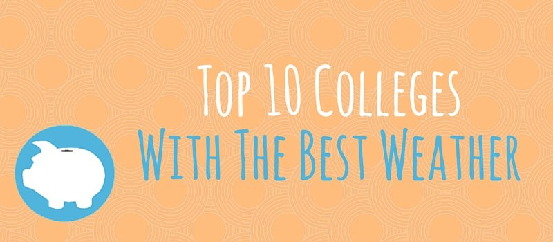 Top 10 Colleges With The Best Weather