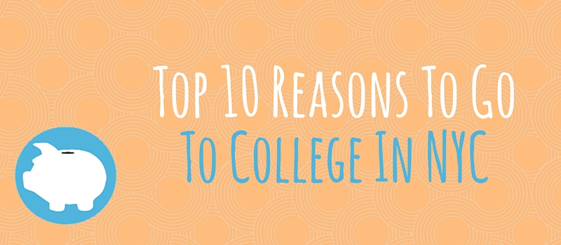 Top 10 Reasons To Go To College In NYC