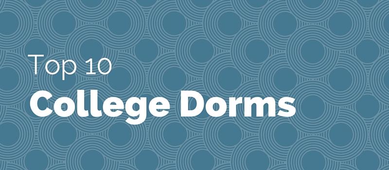 Top 10 College Dorms