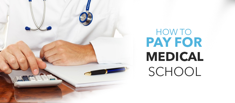 how to pay for medical school
