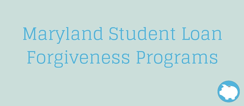 Maryland State Loan Forgiveness Programs
