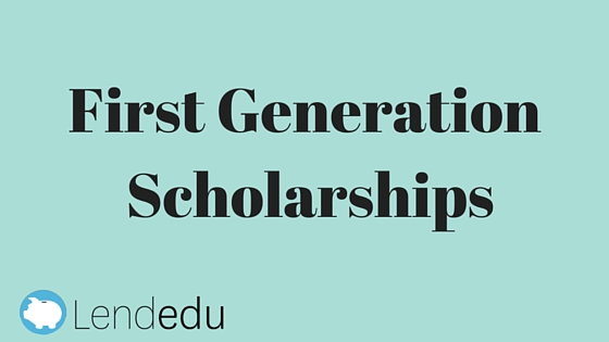 First Generation Scholarships