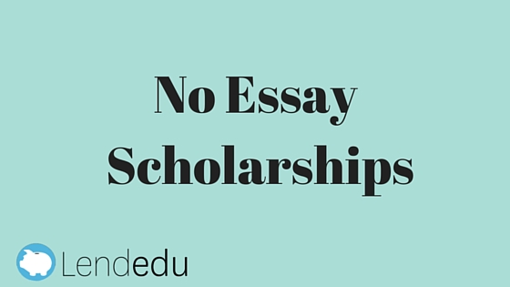 No essay required scholarships