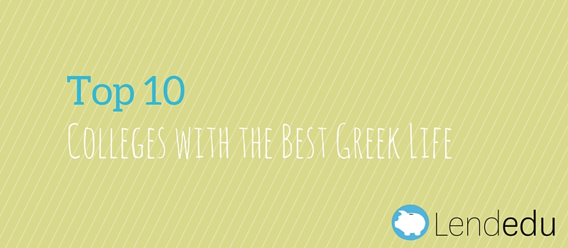Top 10 colleges with the best greek life