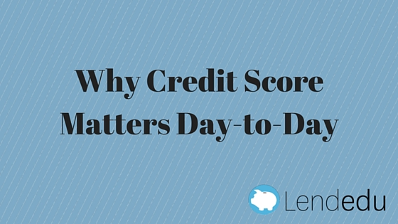Why Credit Score Matters Day-to-Day