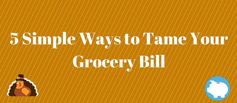 5 simple ways to tame your grocery bill
