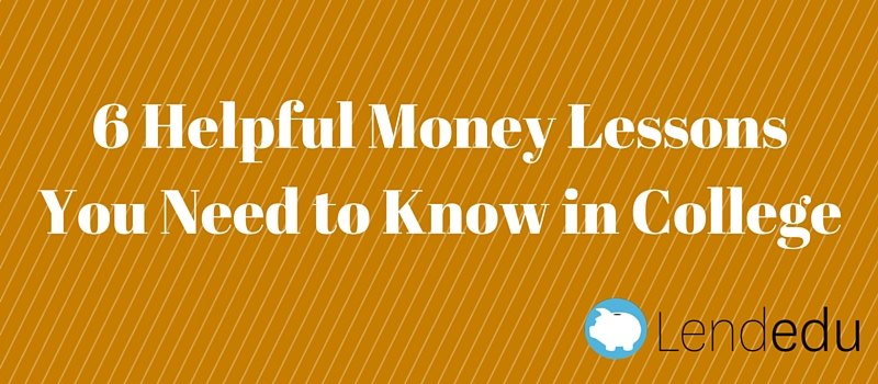 6 helpful money lessons you need to know in college