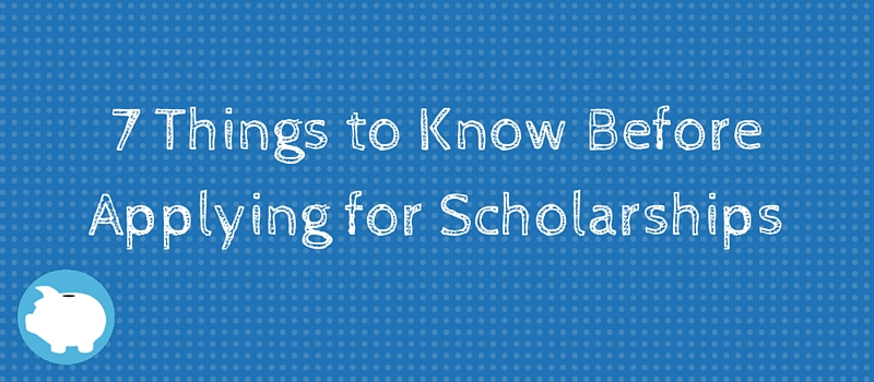 7 things to know before applying for scholarships