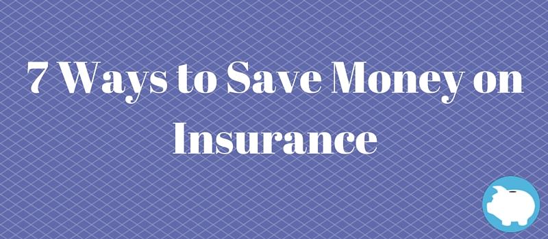 7 ways to save money on insurance