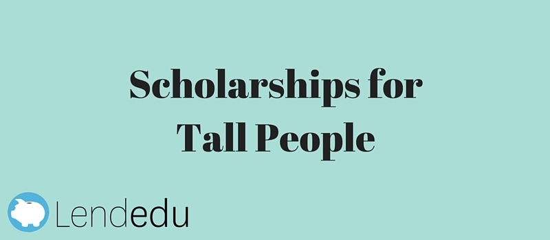 Scholarships for Tall People
