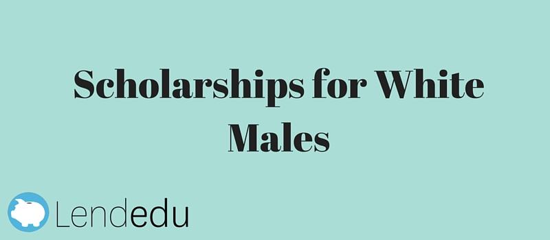 scholarships for white males Use our interactive tool to find and apply to scholarships for women based   today, female students outnumber their male counterparts (at 56.
