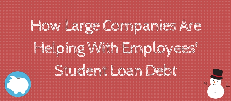 how large companies are helping with employees student loan debt