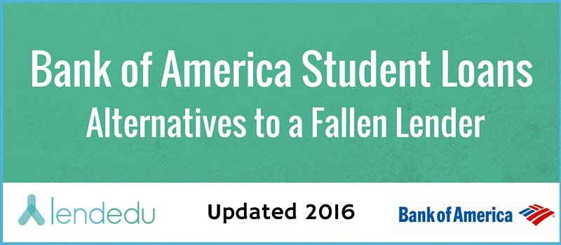 Bank of America Student Loans: Alternatives to a Fallen Lender