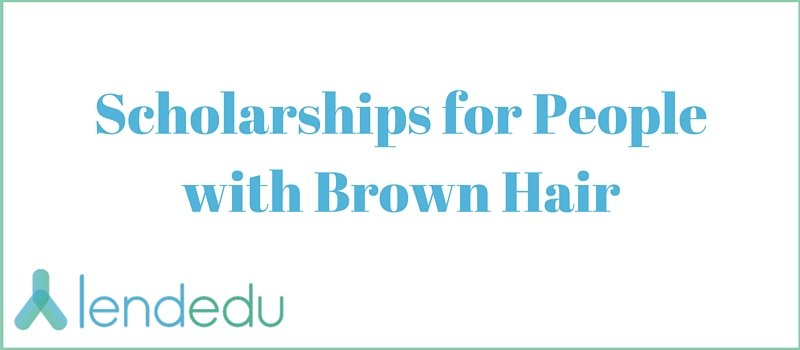 Scholarships for People with Brown Hair