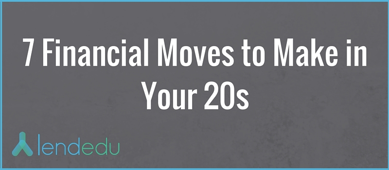 7 financial moves to make in your 20s