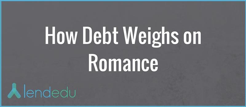 how debt weighs on romance