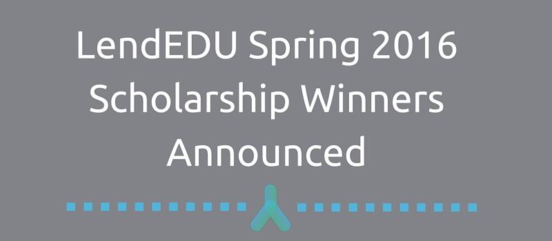 LendEDU Spring 2016 scholarship winners announced