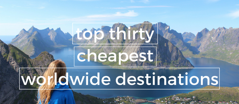 top 30 cheapest wordlwide destinations