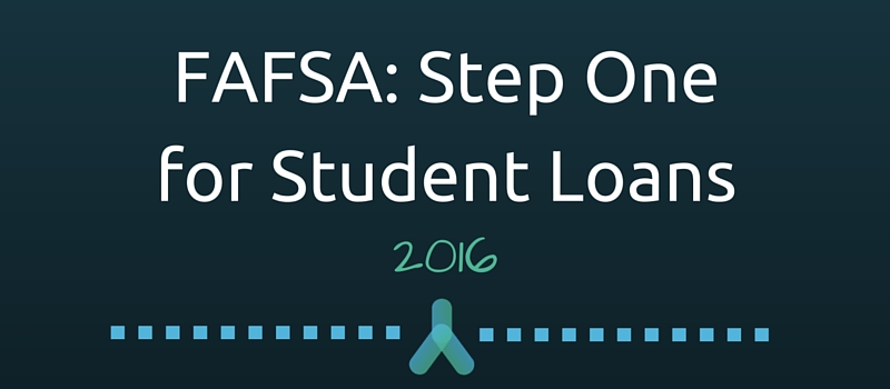 FAFSA: Step One for Student Loans
