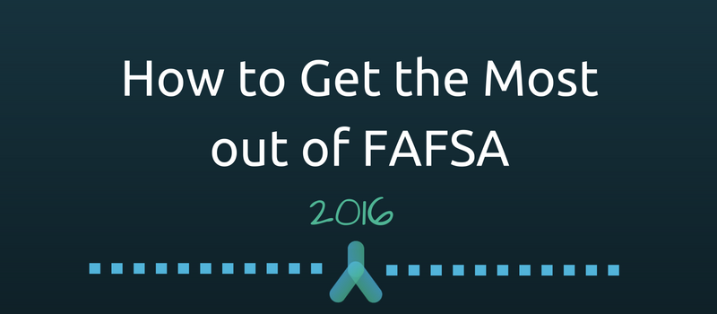 How to Get the Most out of FAFSA