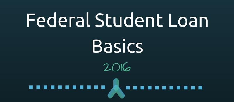 Federal Student Loan Basics