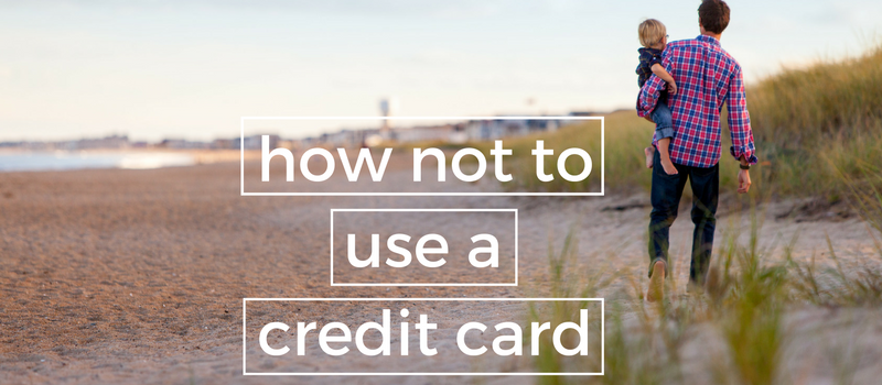 How Not to Use a Credit Card