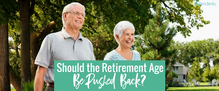should the retirement age be pushed back
