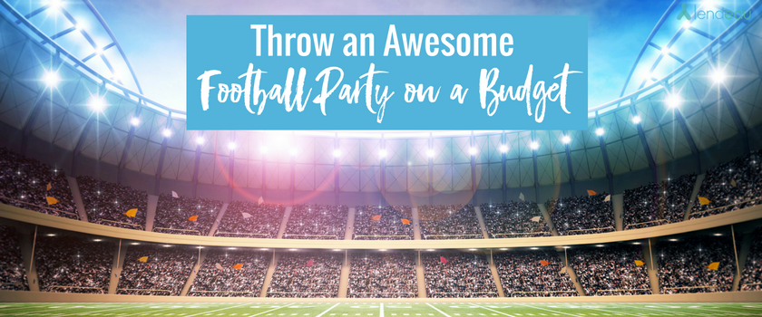 Throw an Awesome Football Party on a Budget