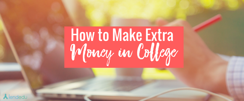 Looking for ways to make extra money in college? Use your free time to put more money in your pocket!