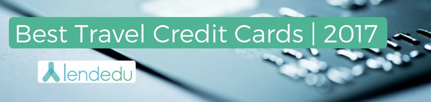 Best Travel Credit Cards 2017  LendEDU