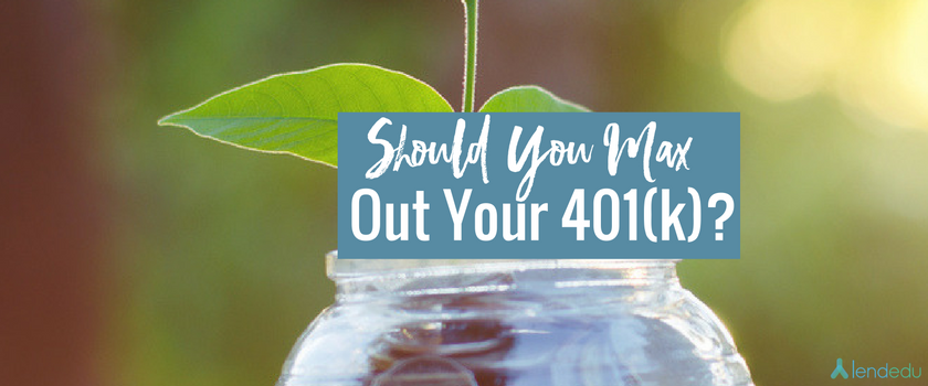 Should you max out your 401(k)?