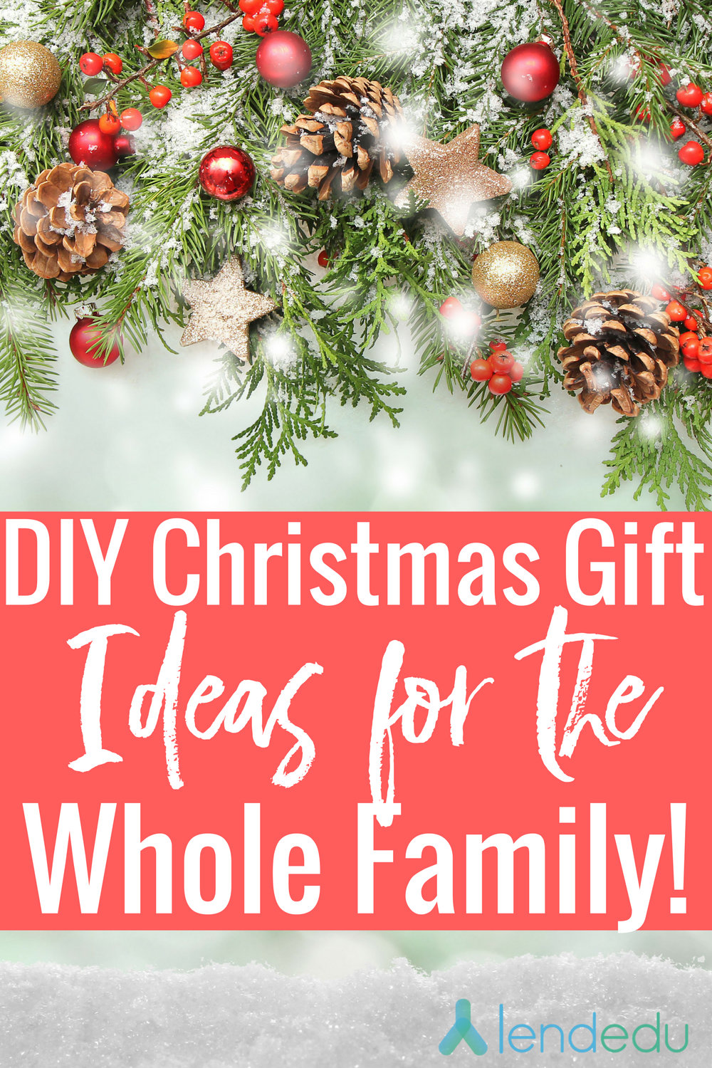 DIY Christmas Gifts for the Whole Family - LendEDU