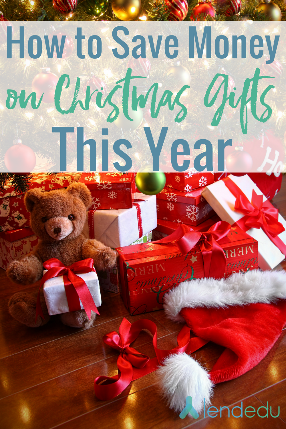 How to Save Money on Christmas Gifts This Year - LendEDU