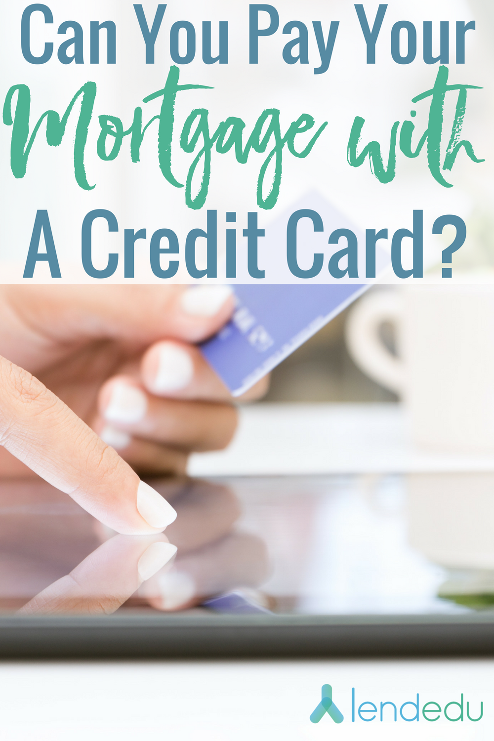can-you-pay-your-mortgage-with-a-credit-card_