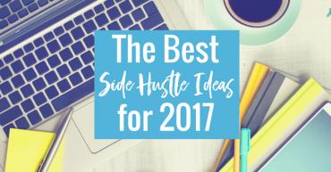 Best Side Hustle Ideas for 2017