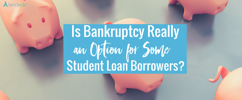 Is Bankruptcy really an option for some student loan Borrowers_ (1)