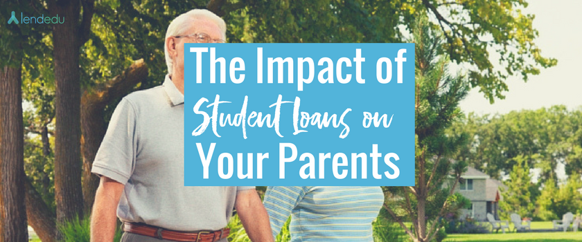 The Impact of Student Loans on Your Parents - LendEDU