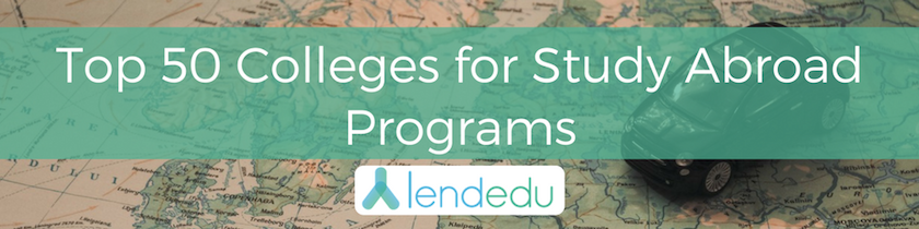Top 50 Colleges for Study Abroad Programs