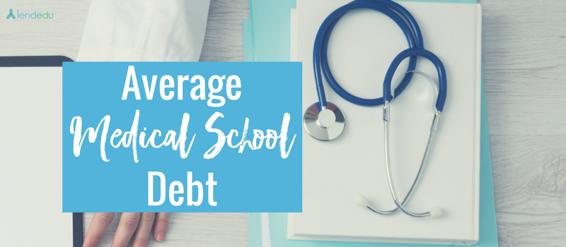 Average Medical School Debt in 2019 | LendEDU