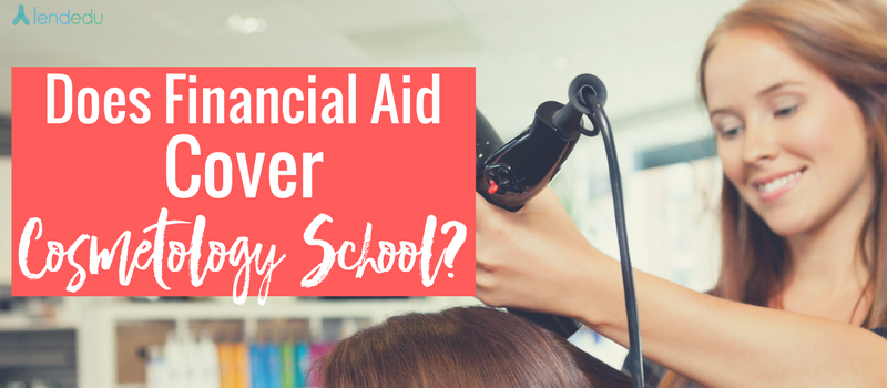 Does Financial Aid Cover Cosmetology School_