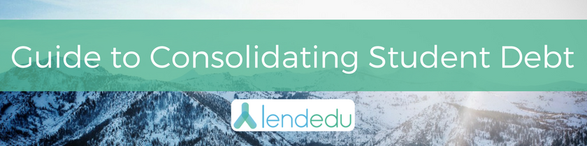 Guide to Consolidating Student Debt