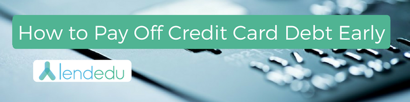How to Pay of Credit Card Debt Early