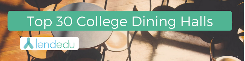 top 30 college dining halls