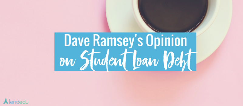 What does Dave Ramsey think about student loans