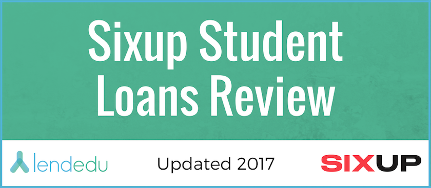 Sixup Student Loans Review 2017
