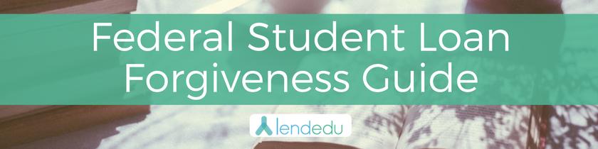 Federal Student Loan Forgiveness Guide