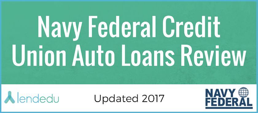 Navy Federal Auto Loan >> Navy Federal Credit Union Auto Loan Review | LendEDU