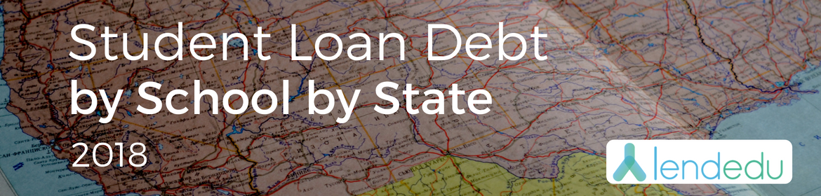Average Student Loan Debt Statistics by School by State 2018